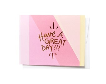 Have A Great Day, Gold Foil Notecard