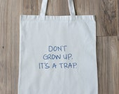 Don't Grow Up Tote