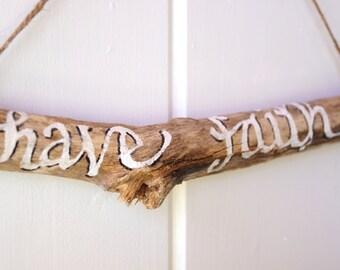 Have Faith Driftwood Sign - Summer - Seashore - beach - inspirational
