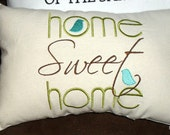 """Embroidered """"Home Sweet Home"""" Pillow - Machine Embroidered- Great Gift Idea -New"""