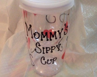 Mommy's Sippy Cup - Covered Plastic Wine Glass - Personalized Wine Glass - Mother's Day Gift Birthday Gift