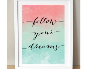 Follow Your Dreams Watercolour Art Print Watercolor Wall Art Watercolour Print Inspirational Quote, Typographic Print