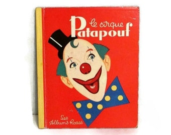 Le Cirque Patapouf - 1953 French language book - Rene Caille illustrations - Hachette - Les Albums Roses
