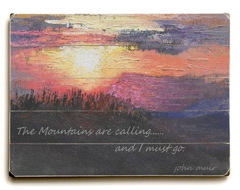 Mountain Wood Wall Decor With Text, The Mountains are calling, Mountain Sunrise Print, Free Shipping