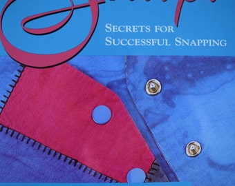It's a Snap Book Secrets for Successful Snapping by Jeanine Twigg
