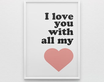 I love you with all my heart nursery art printable - Digital Art Download - 8x10 Print Sizes, pink heart