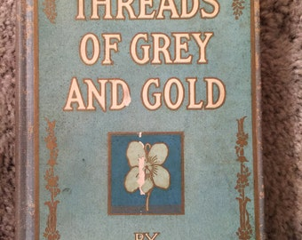 Threads of Grey and Gold-Myrtle Reed-1902
