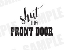 Popular Items For Shut The Front Door On Etsy