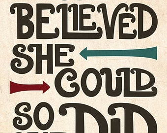 Hand Lettered Print - 12x16 - She Believed She Could So She Did - Home Decor Wall Hanging