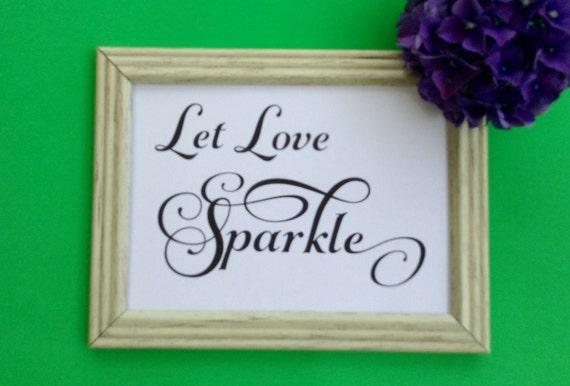 Printable Wedding Sign, Let Love Sparkle Sign INSTANT DOWNLOAD, Wedding Reception
