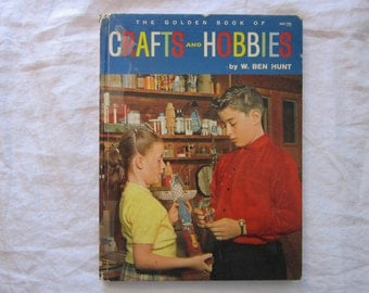 vintage children's book - Golden Book of CRAFTS and HOBBIES by W. Ben Hunt - circa 1957