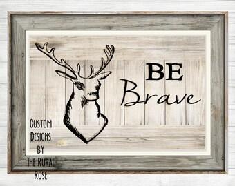 Be Brave Rustic Antler Printable