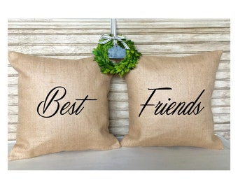Best Friends | Custom Pillow | Friend Gift | Inserts Included