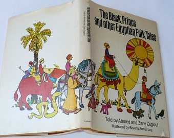 Books The Black Prince and Other Egyptian Folk Tales by Ahmed and Zane Zagloul, Illustrated Beverly Armstrong, 1971 1st Ed. Childrens Books