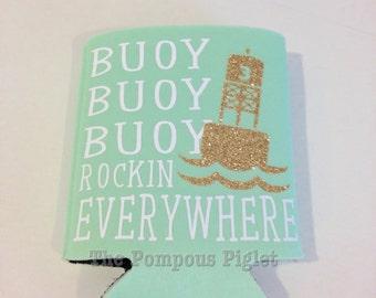 "Funny Buoy Can Cozy  ""Buoy Buoy Buoy Rockin' Everywhere"""