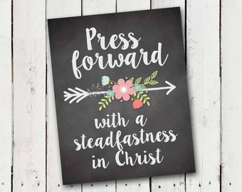 """2016 LDS Young Women theme print """"Press forward with a steadfastness in Christ"""" Instant Download"""
