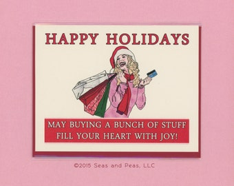 HOLIDAYS Are For BUYING STUFF - Holiday Card - Funny Holiday Card - Funny Christmas Card - Christmas - Holiday - Happy Holiday - Item# X072b