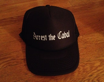 Arrest the Cabal Trucker Hat
