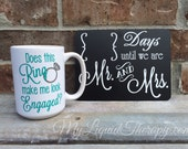 Engagement Gift Set, Does This Ring Make Me Look Engaged? Personalized VINYL Coffee Mug and Chalkboard Countdown (Made to Order)