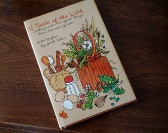 """1974 Hallmark Cookbook """"A Taste of the Wild"""", Cooking With The Good Things From Nature's Garden"""