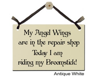 My Angel Wings are in the repair shop - Today I am riding my Broomstick