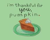I'm Thankful for You Pumpkin Card