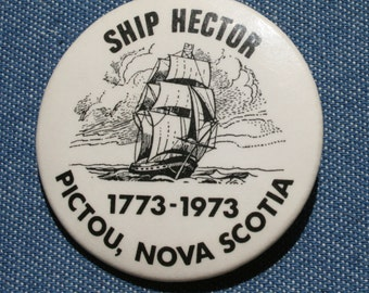 Vintage 1773 - 1973 Ship Hector Pictou Nova Scotia Pin Back Button Badge Souvenir NS Tall Maritimes East Coast Canada