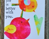 Greeting Card Life Is Better With YOU
