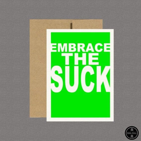 Military Greeting Card - Embrace The Suck - Care Package, Boot Camp, Basic Training, Deployment, Military Card