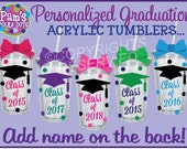 Personalized GRADUATING SENIOR CLASS Acrylic Tumblers w/ Graduation Cap & Class of Year in your color choice Add Name on Back