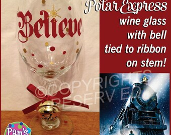 Personalized POLAR EXPRESS Themed BELIEVE Christmas Wine Glass with Real Snowflake Bell & Ribbon Gold Burgundy Polka Dots Great Gift