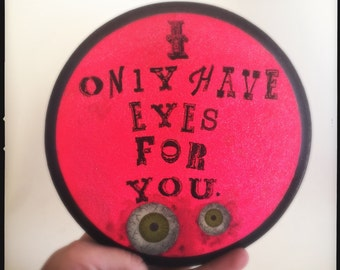 I Only Have Eyes For You art plaque