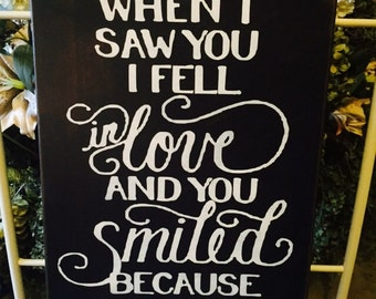 When I Saw You I Fell In Love and You Smiled Because You Knew Primitive Sign