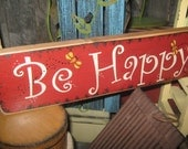 "Primitive Sign Wood Sign Religious Inspirational "" BE HAPPY "" Bumble Bee Country Folkart Healing Heart housewares"