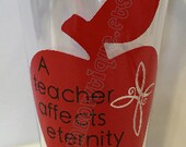"Gift Idea for Teacher / CCD Teacher / Religious Ed Teacher. ""A teacher affects eternity. Proverbs 22.6""  Tumbler Cup"