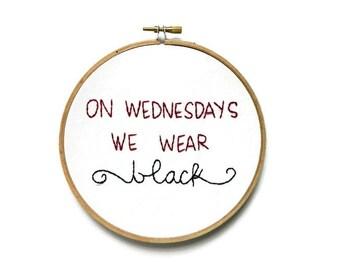on wednesdays we wear black embroidery hoop wall art
