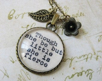though she be but little she is fierce  inspirational necklace with quote shakespeare pendant  for women inspiring  message