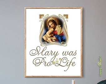 Pro-Life | Prolife | Catholic Art Print | Virgin Mary Art Print | Abortion | Anti Abortion | Stop Abortion | Against Abortion | Respect Life