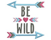 Be Wild Arrows Embroidery Design DE017