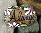 Happy Rock - ALWAYS... Painted River Rock - white daisies