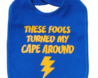 These fools turned my cape around infant toddler bib funny superhero baby shower gift - royal blue and yellow