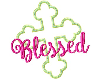 Blessed Applique Cross Embroidery Design - Instant Download
