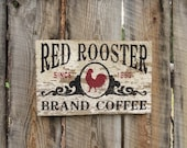 Chippy Paint Coffee Sign Rustic Coffee Sign Red Rooster Coffee Rooster Sign Kitchen Decor Farmhouse Kitchen Sign Coffee Shop Coffee Decor