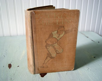 Antique 1912 Illustrated Book Bucking the Line William Heyliger Football Sports Rare