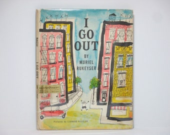 I Go Out by Muriel Rukeyser Pictures by Leonard Kessler 1961 Vintage Book