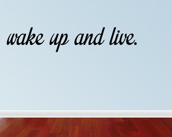 Wake Up And Live Wall Decal Wake Up And Live Vinyl Wall Decal Quotes (JN163)