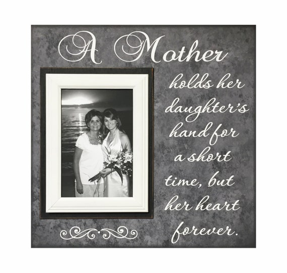 Wedding Frame for Mother of the Bride ~ Gift to Mom ~ A Mother holds ...