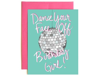 Birthday Disco Ball Card - Dance Your Face Off Birthday Girl Card - Hand Drawn Card - Hand Lettered Card - Confetti Card