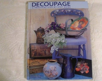 Decoupage A Practical Step-By-Step Guide By Denise Thomas & Mary Fox