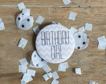 Birthday Girl - Birthday Badge - Handmade Chevron Print Pastel Badge